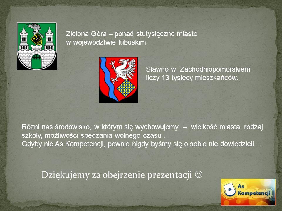 Dziękujemy za obejrzenie prezentacji Zielona Góra – ponad stutysięczne miasto w województwie lubuskim. Sławno w Zachodniopomorskiem liczy 13 tysięcy m