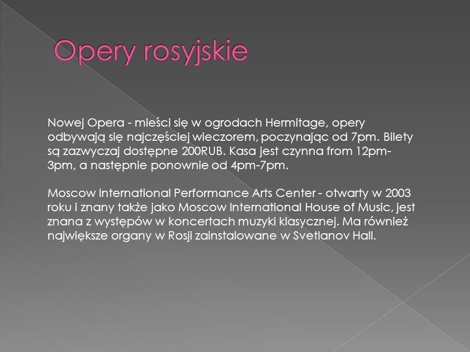 Nowej Opera - mieści się w ogrodach Hermitage, opery odbywają się najczęściej wieczorem, poczynając od 7pm.