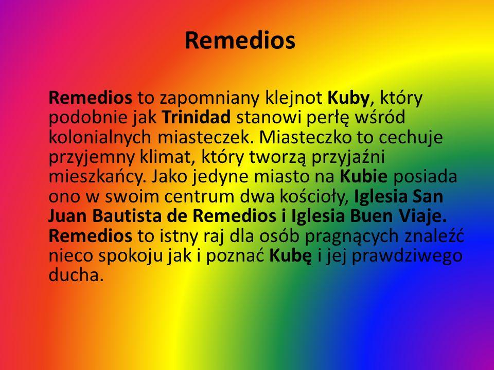 Remedios Remedios to zapomniany klejnot Kuby, który podobnie jak Trinidad stanowi perłę wśród kolonialnych miasteczek. Miasteczko to cechuje przyjemny