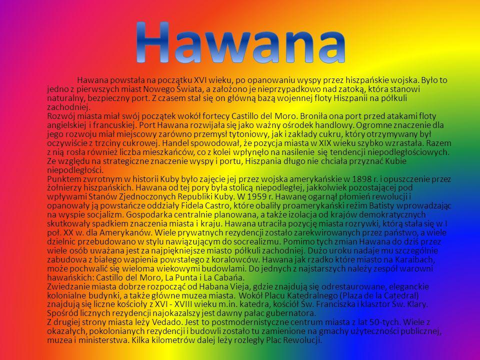 Hawana powstała na początku XVI wieku, po opanowaniu wyspy przez hiszpańskie wojska. Było to jedno z pierwszych miast Nowego Świata, a założono je nie