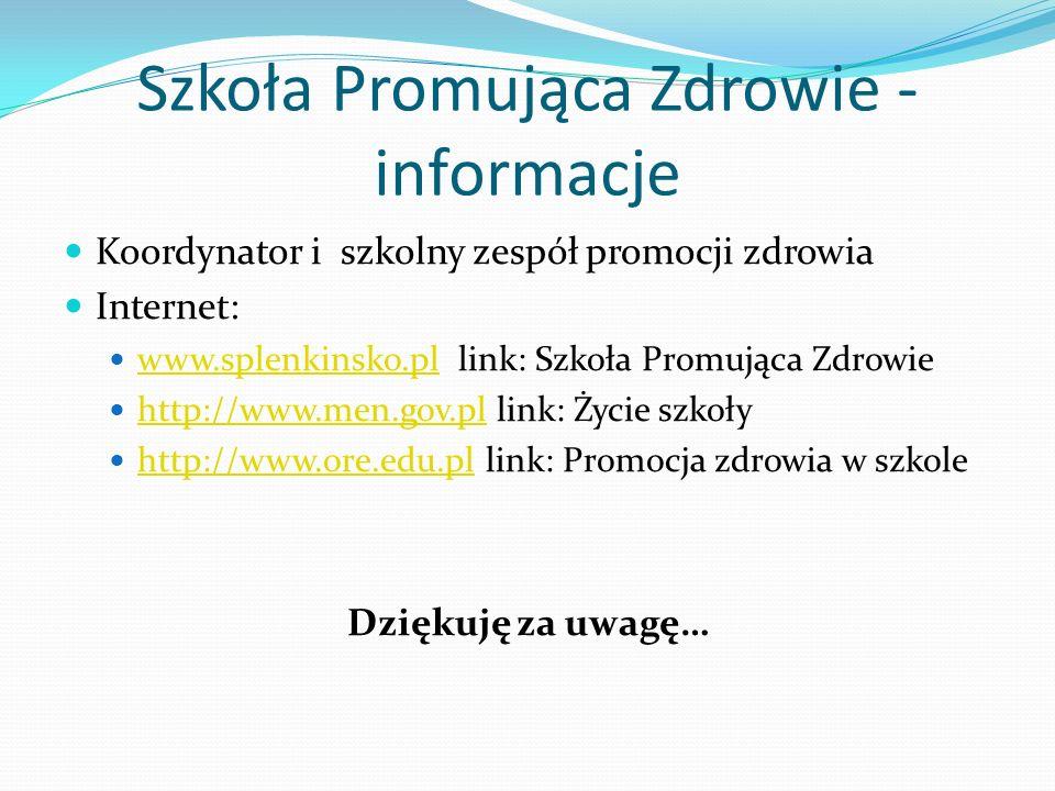 Szkoła Promująca Zdrowie - informacje Koordynator i szkolny zespół promocji zdrowia Internet: www.splenkinsko.pl link: Szkoła Promująca Zdrowie www.sp