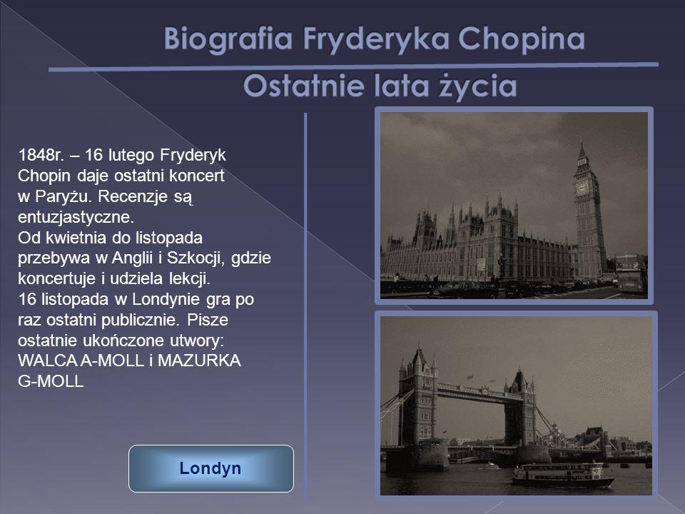 1848r. – 16 lutego Fryderyk Chopin daje ostatni koncert w Paryżu. Recenzje są entuzjastyczne. Od kwietnia do listopada przebywa w Anglii i Szkocji, gd