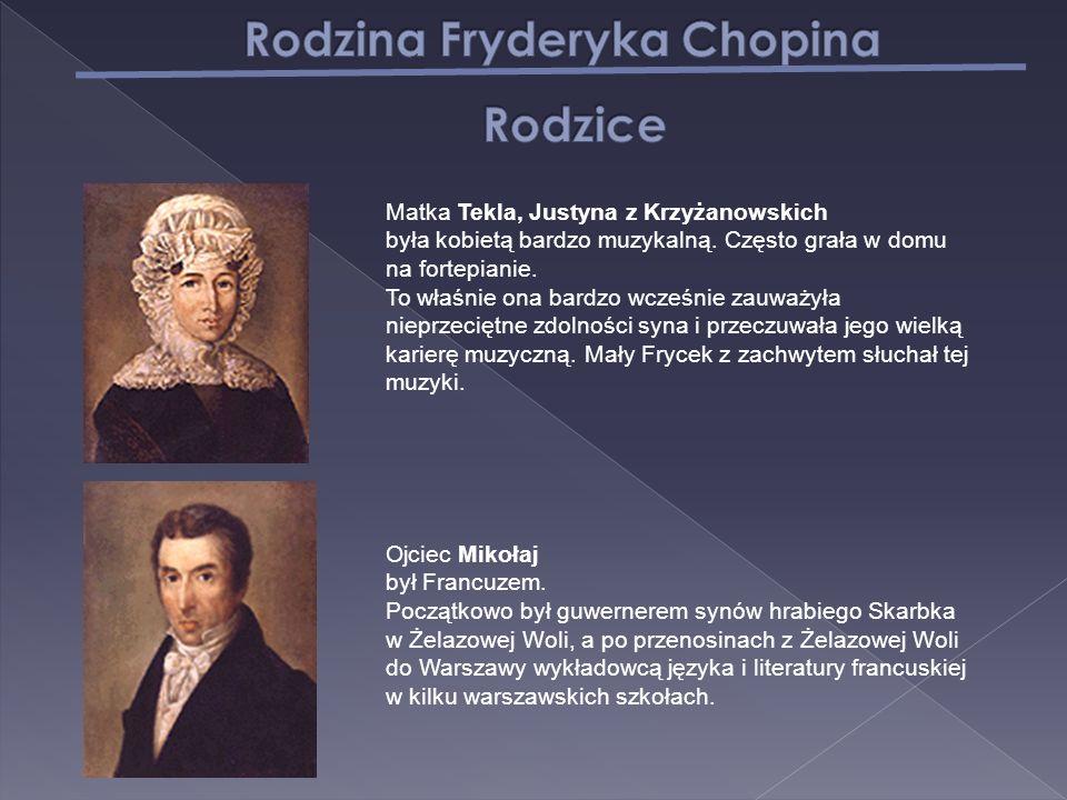 Ojciec Mikołaj był Francuzem. Początkowo był guwernerem synów hrabiego Skarbka w Żelazowej Woli, a po przenosinach z Żelazowej Woli do Warszawy wykład