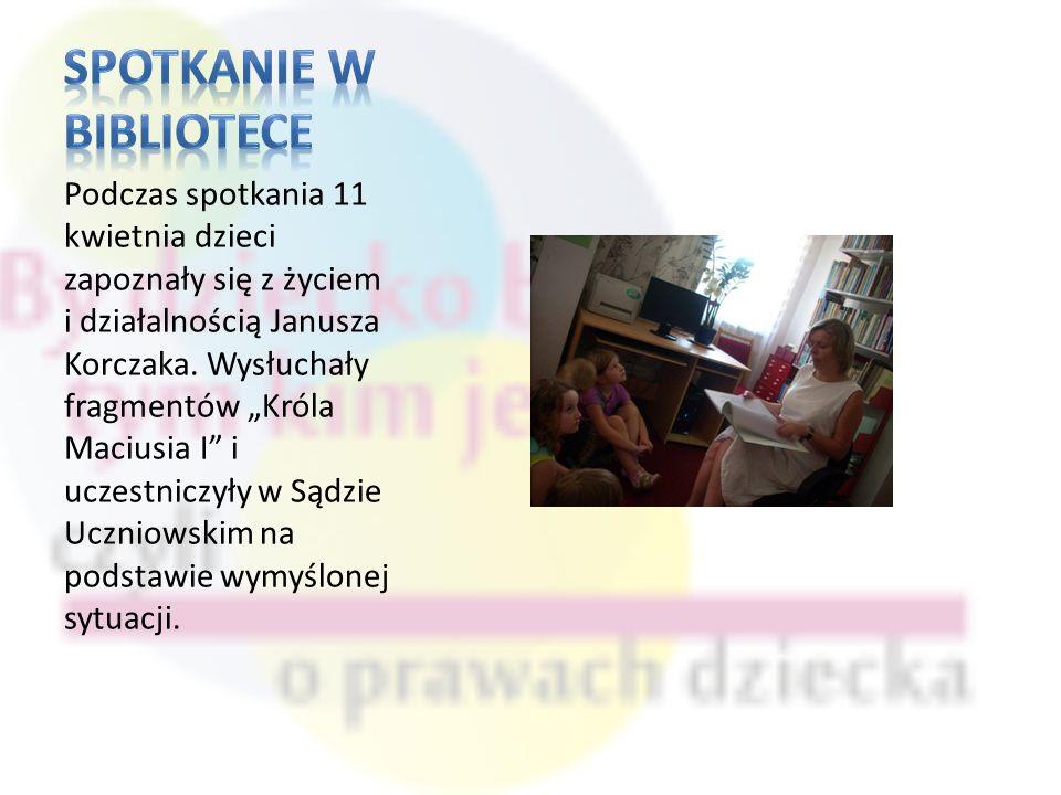 Podczas spotkania 11 kwietnia dzieci zapoznały się z życiem i działalnością Janusza Korczaka.