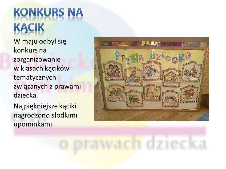 W maju odbył się konkurs na zorganizowanie w klasach kącików tematycznych związanych z prawami dziecka.