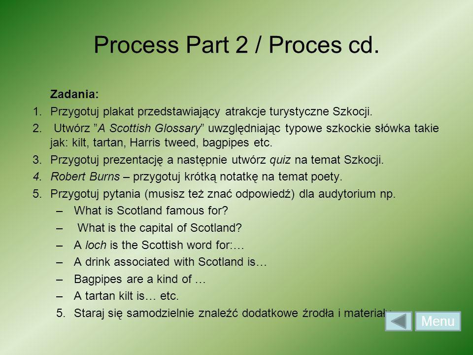 Zadania: 1.Przygotuj plakat przedstawiający atrakcje turystyczne Szkocji. 2. Utwórz A Scottish Glossary uwzględniając typowe szkockie słówka takie jak