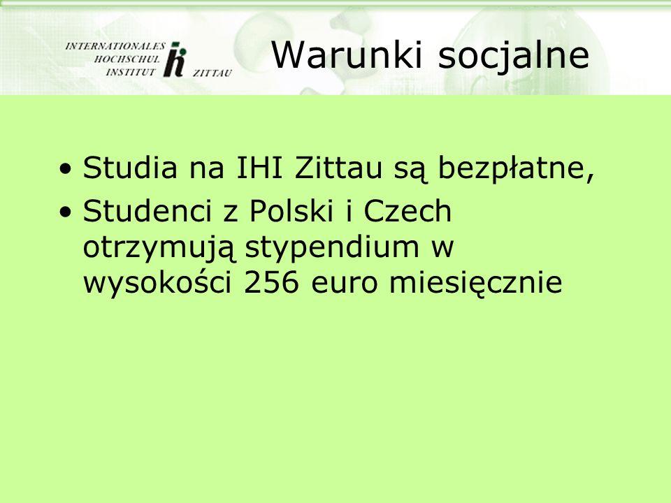 Warunki socjalne Studia na IHI Zittau są bezpłatne, Studenci z Polski i Czech otrzymują stypendium w wysokości 256 euro miesięcznie