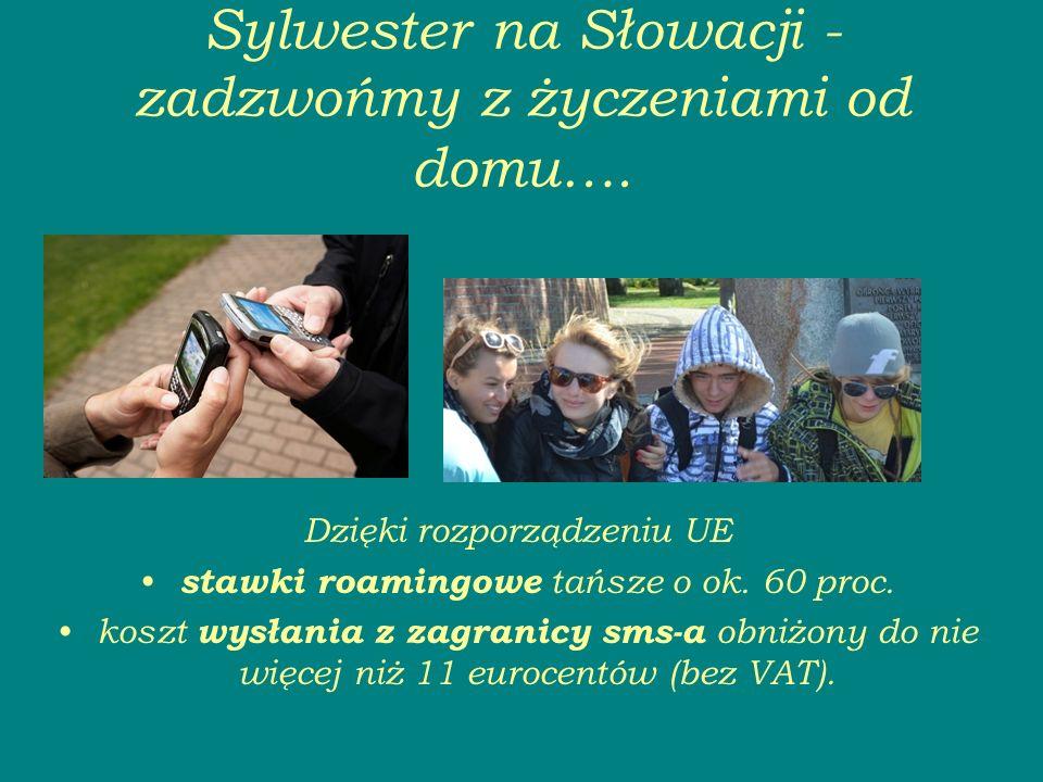 S ylwester na Słowacji - zadzwońmy z życzeniami od domu….
