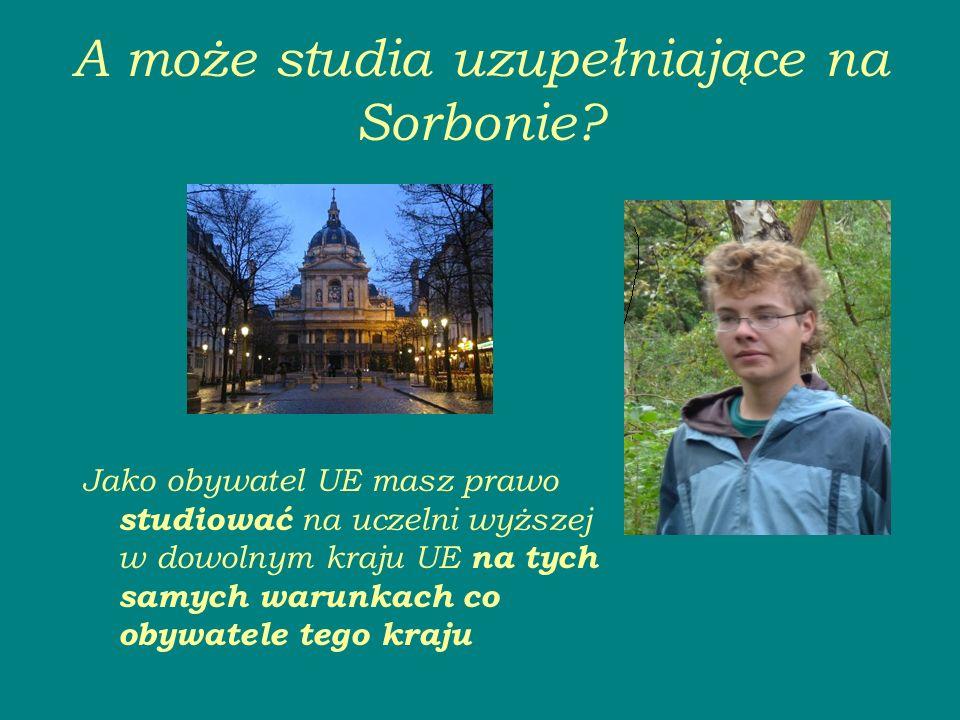 A może studia uzupełniające na Sorbonie.