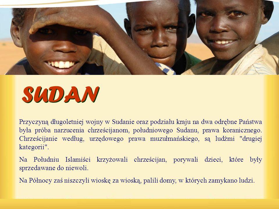 Przyczyną długoletniej wojny w Sudanie oraz podziału kraju na dwa odrębne Państwa była próba narzucenia chrześcijanom, południowego Sudanu, prawa kora
