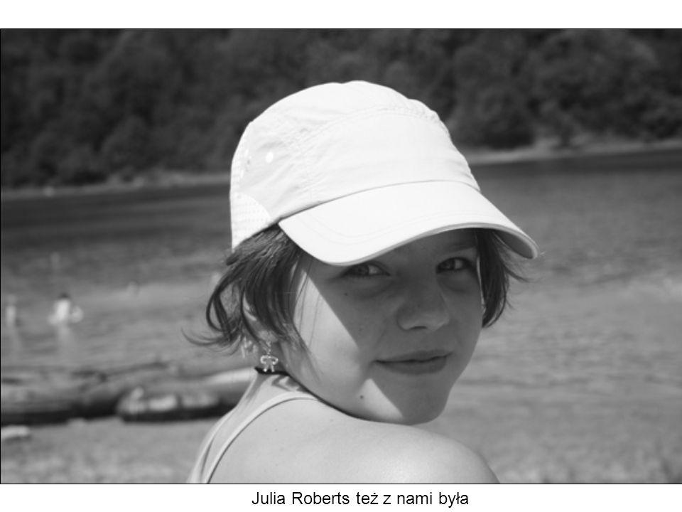 Julia Roberts też z nami była