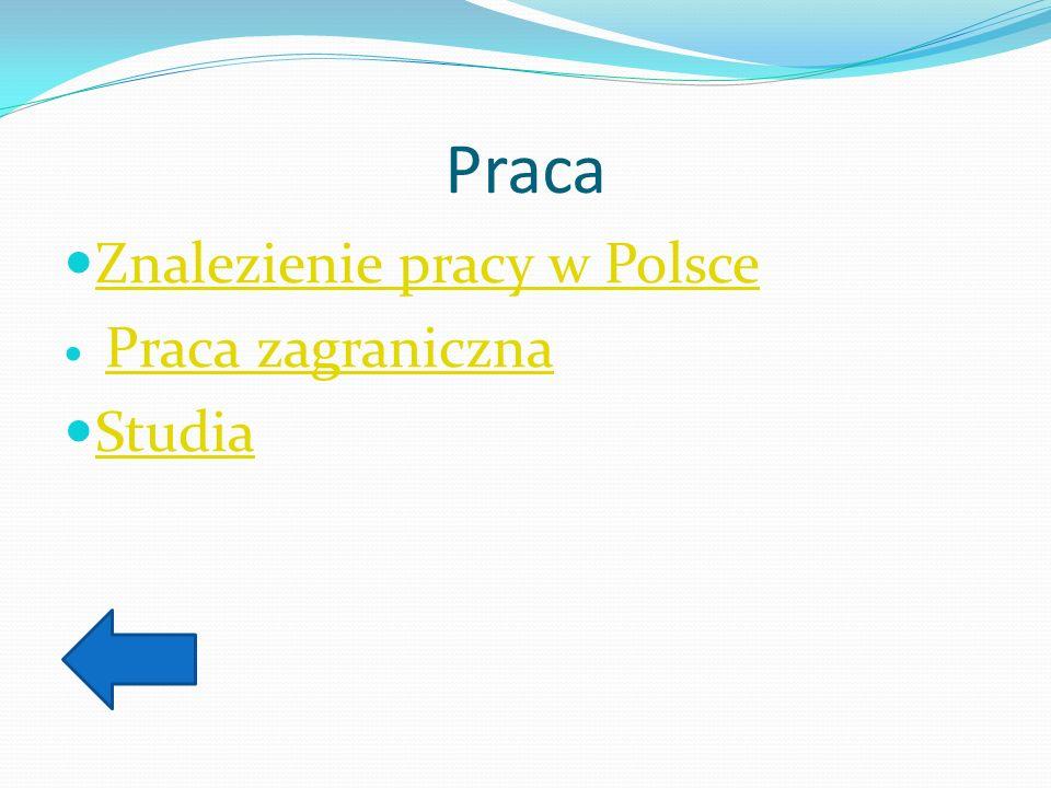 Praca Znalezienie pracy w Polsce Praca zagraniczna Studia