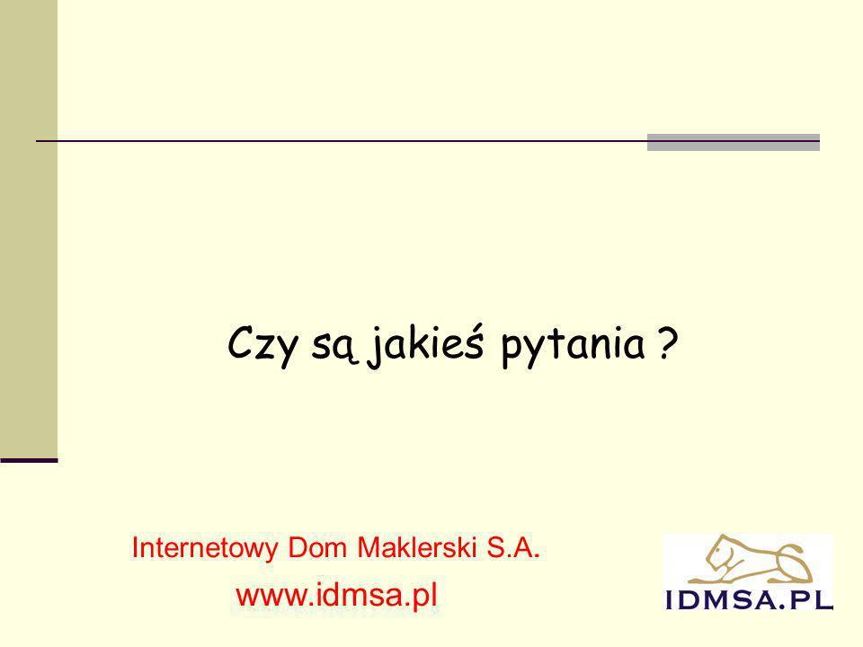 16 Czy są jakieś pytania ? Internetowy Dom Maklerski S.A. www.idmsa.pl