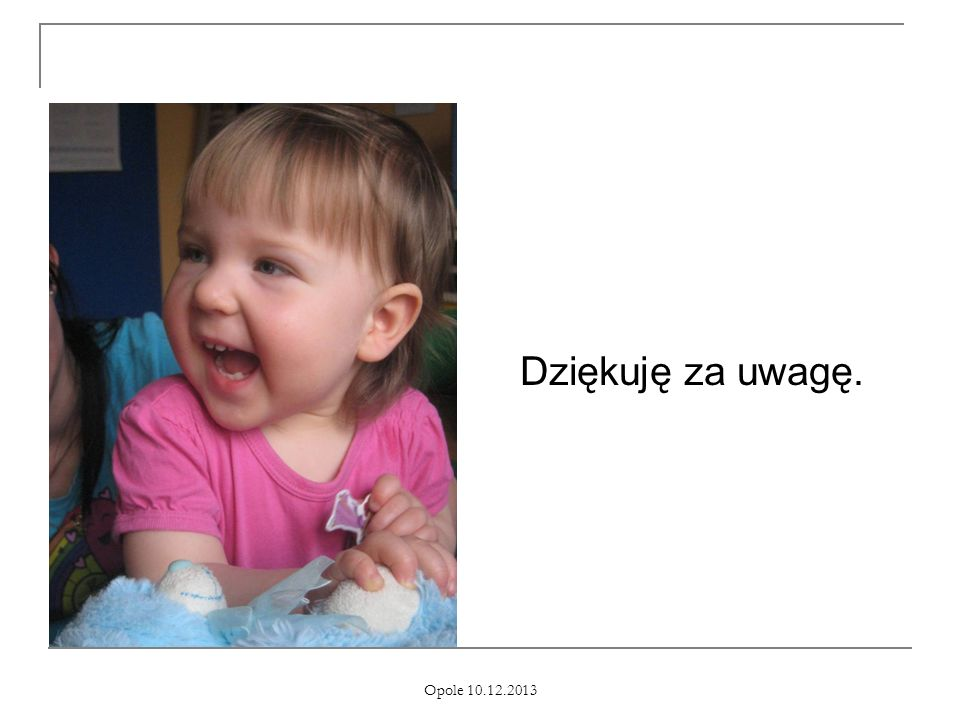 Opole 10.12.2013 Dziękuję za uwagę.