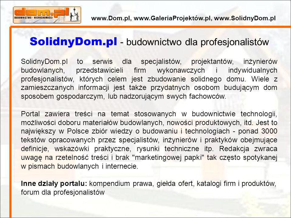 SolidnyDom.pl - budownictwo dla profesjonalistów SolidnyDom.pl to serwis dla specjalistów, projektantów, inżynierów budowlanych, przedstawicieli firm