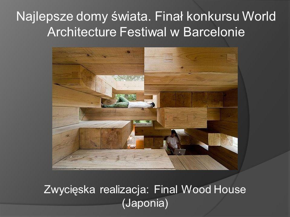 Najlepsze domy świata. Finał konkursu World Architecture Festiwal w Barcelonie Zwycięska realizacja: Final Wood House (Japonia)