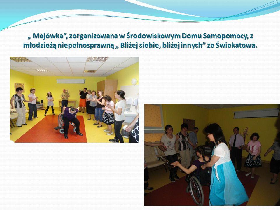 Majówka, zorganizowana w Środowiskowym Domu Samopomocy, z młodzieżą niepełnosprawną Bliżej siebie, bliżej innych ze Świekatowa. Majówka, zorganizowana
