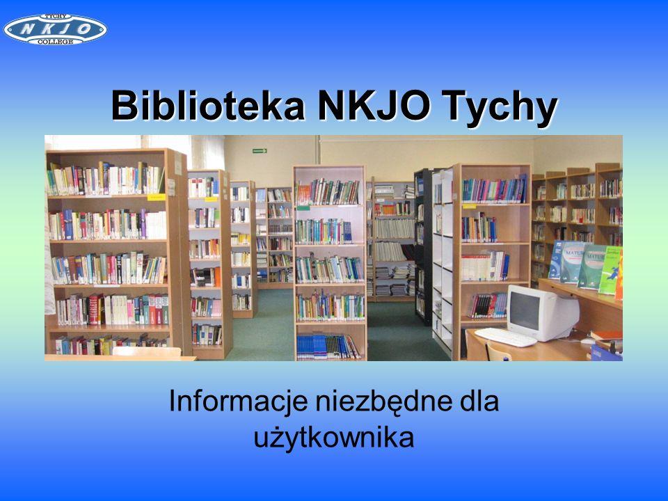Biblioteka NKJO Tychy Informacje niezbędne dla użytkownika