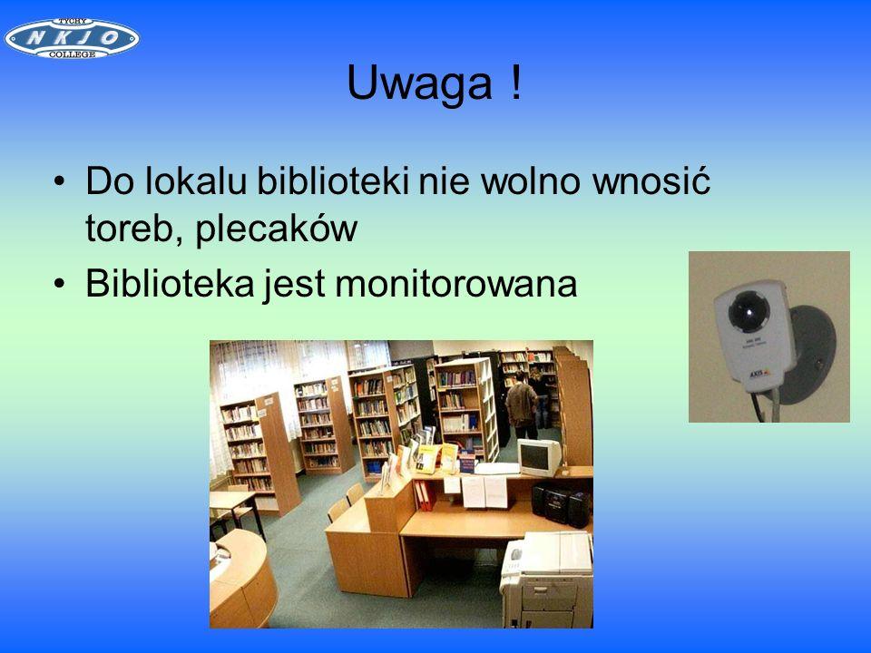 Uwaga ! Do lokalu biblioteki nie wolno wnosić toreb, plecaków Biblioteka jest monitorowana