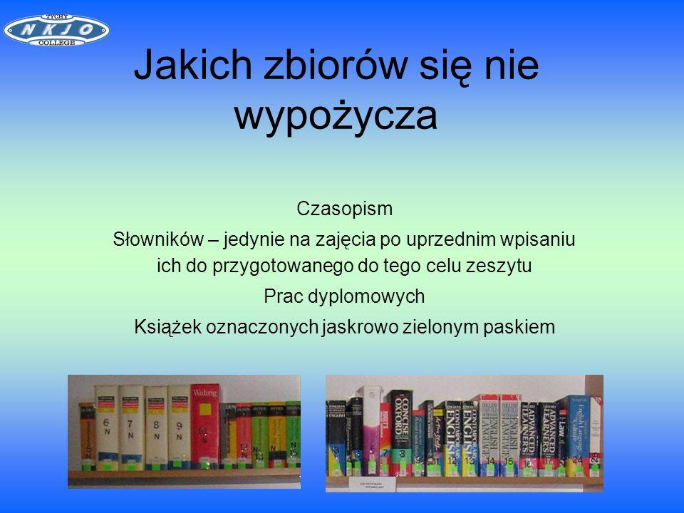 Jakich zbiorów się nie wypożycza Czasopism Słowników – jedynie na zajęcia po uprzednim wpisaniu ich do przygotowanego do tego celu zeszytu Prac dyplomowych Książek oznaczonych jaskrowo zielonym paskiem