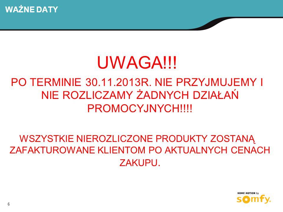 6 WAŻNE DATY UWAGA!!.PO TERMINIE 30.11.2013R.