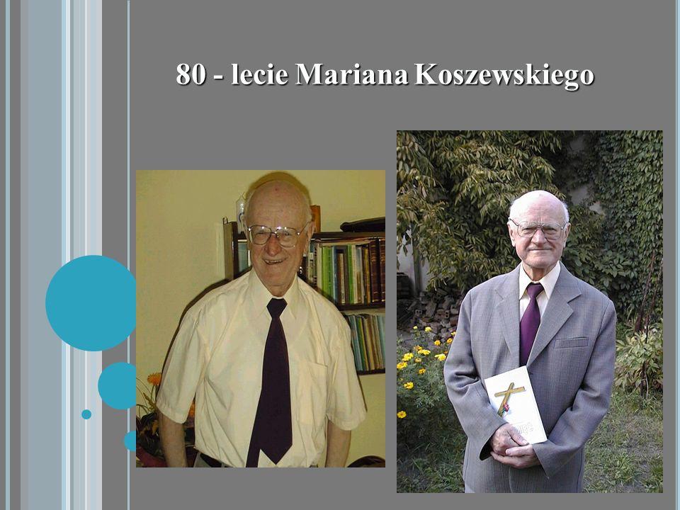 80 - lecie Mariana Koszewskiego