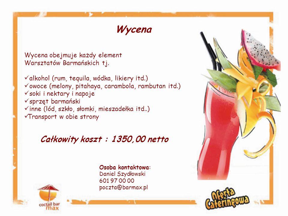 Wycena Wycena obejmuje każdy element Warsztatów Barmańskich tj. alkohol (rum, tequila, wódka, likiery itd.) owoce (melony, pitahaya, carambola, rambut