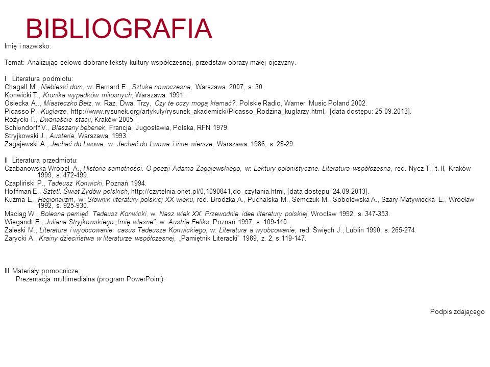 BIBLIOGRAFIA Temat: Analizując celowo dobrane teksty kultury współczesnej, przedstaw obrazy małej ojczyzny.