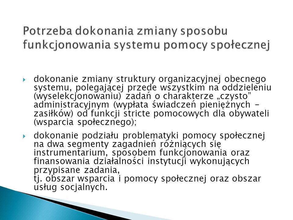 dokonanie zmiany struktury organizacyjnej obecnego systemu, polegającej przede wszystkim na oddzieleniu (wyselekcjonowaniu) zadań o charakterze czysto