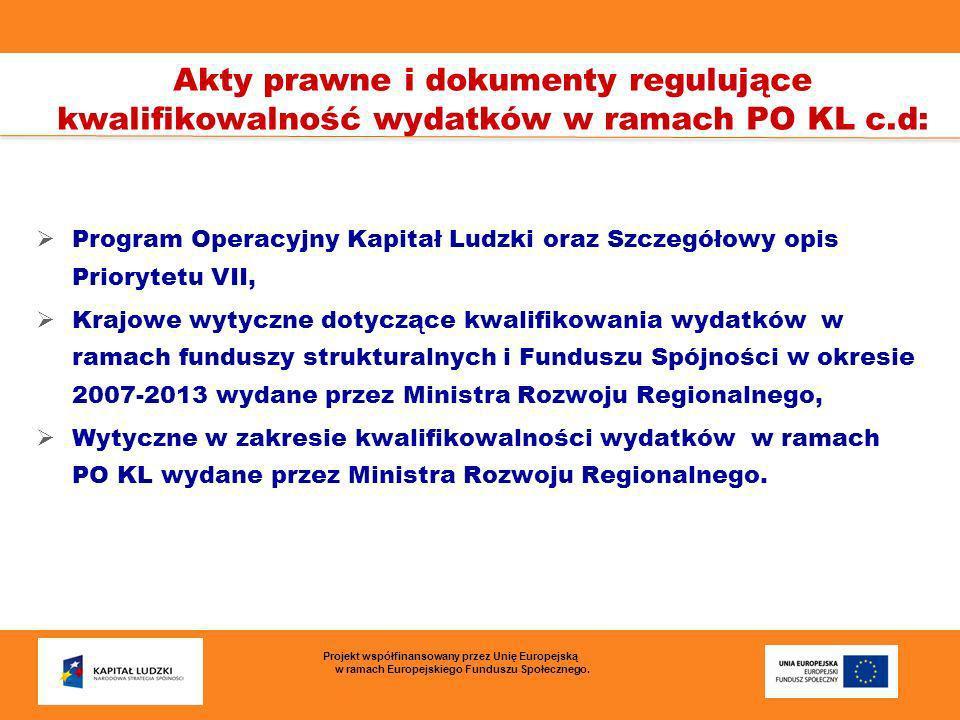 Akty prawne i dokumenty regulujące kwalifikowalność wydatków w ramach PO KL c.d: Program Operacyjny Kapitał Ludzki oraz Szczegółowy opis Priorytetu VI