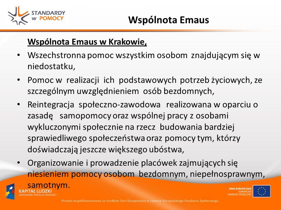 Wspólnota Emaus Wspólnota Emaus w Krakowie, Wszechstronna pomoc wszystkim osobom znajdującym się w niedostatku, Pomoc w realizacji ich podstawowych po