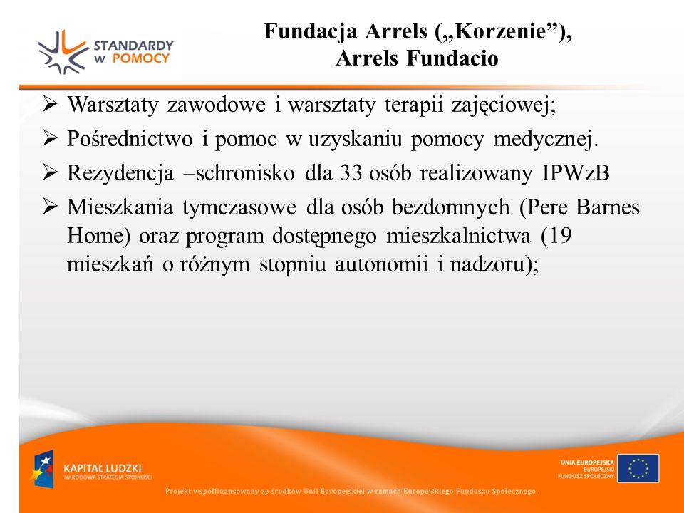Fundacja Arrels (Korzenie), Arrels Fundacio Warsztaty zawodowe i warsztaty terapii zajęciowej; Pośrednictwo i pomoc w uzyskaniu pomocy medycznej. Rezy