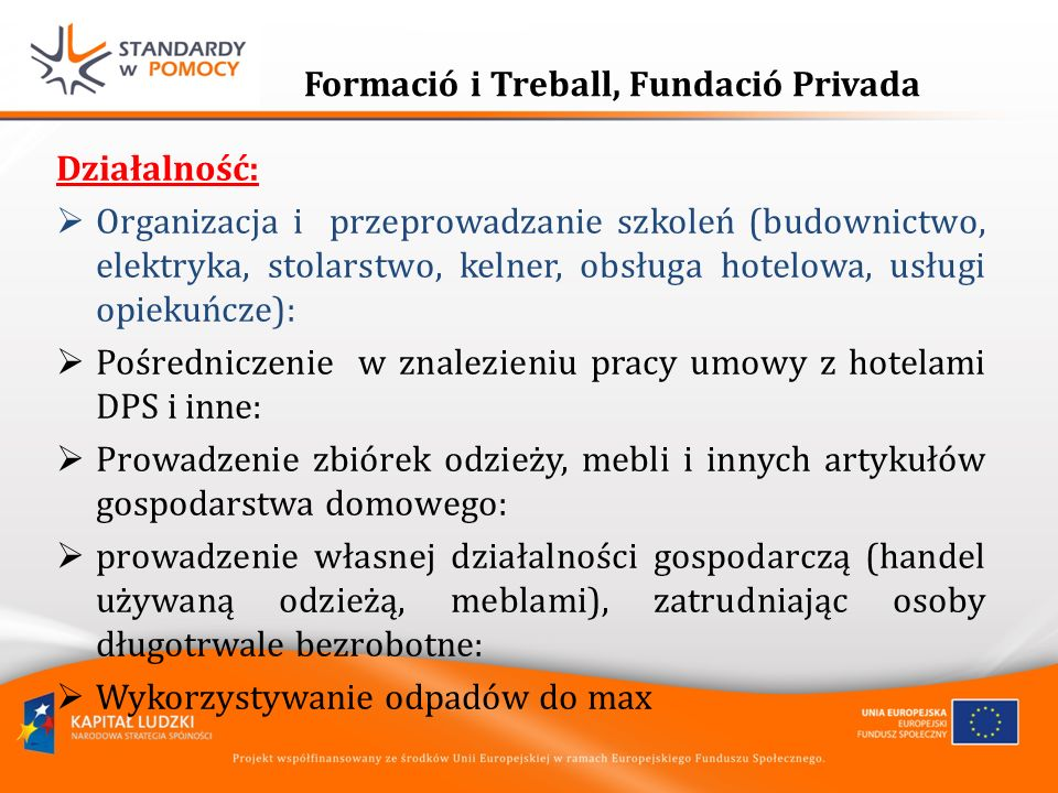 Formació i Treball, Fundació Privada Działalność: Organizacja i przeprowadzanie szkoleń (budownictwo, elektryka, stolarstwo, kelner, obsługa hotelowa,