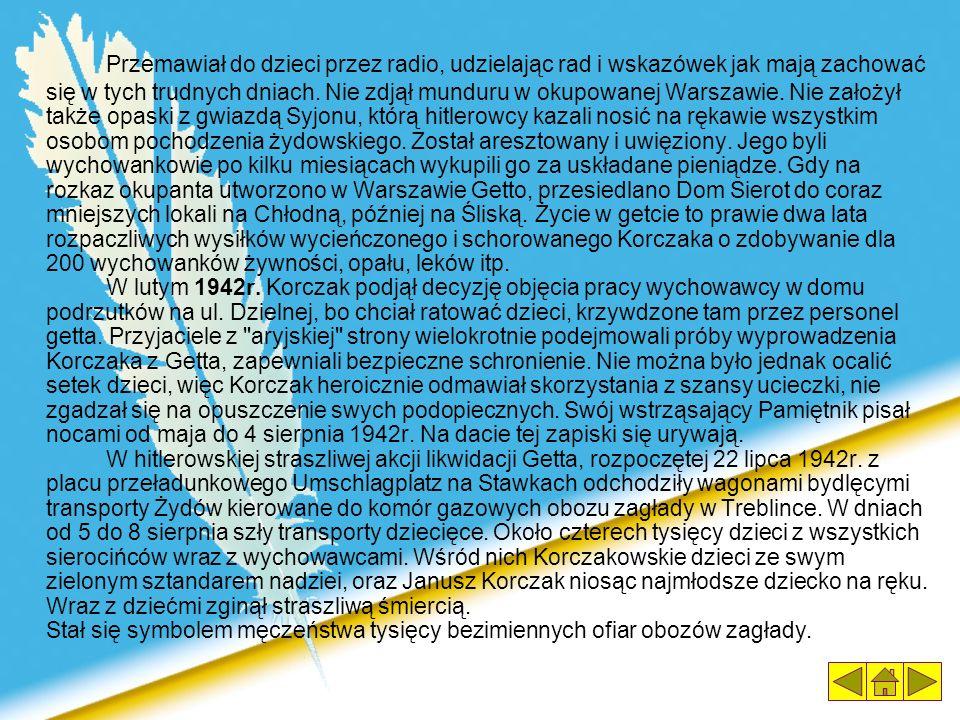 Twórczość Utwory literackie i pedagogiczne Janusza Korczaka: Bankructwo małego Dżeka (1924) Dzieci ulicy (1901) Dziecko salonu (1906) Jak kochać dziecko (1919) Józki, Jaśki i Franki (1911) Kajtuś Czarodziej (1935) Kiedy znów będę mały (1925) Król Maciuś na wyspie bezludnej Król Maciuś Pierwszy (1923) Myśli Mośki, Jośki i Srule (1910) Bobo (1914) Prawo dziecka do szacunku (1929) Sława (1913) Pedagogika żartobliwa (1939) Kajtuś czarodziej J.Korczk - wyd.