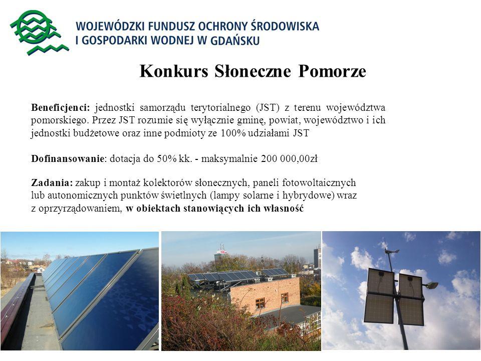 4 Konkurs Słoneczne Pomorze Beneficjenci: jednostki samorządu terytorialnego (JST) z terenu województwa pomorskiego. Przez JST rozumie się wyłącznie g