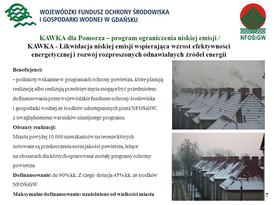 7 KAWKA dla Pomorza – program ograniczenia niskiej emisji / KAWKA - Likwidacja niskiej emisji wspierająca wzrost efektywności energetycznej i rozwój r