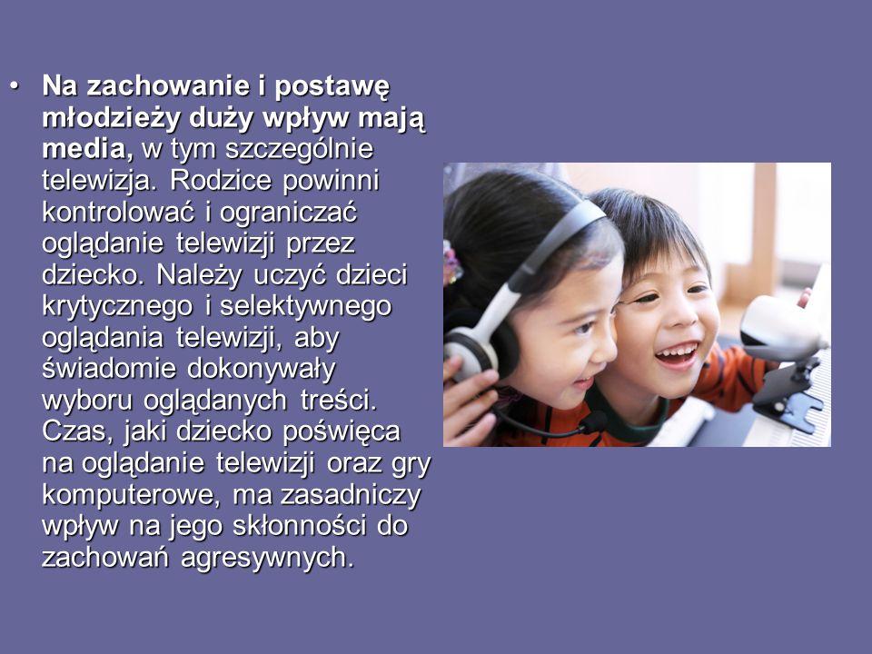 Na zachowanie i postawę młodzieży duży wpływ mają media, w tym szczególnie telewizja. Rodzice powinni kontrolować i ograniczać oglądanie telewizji prz