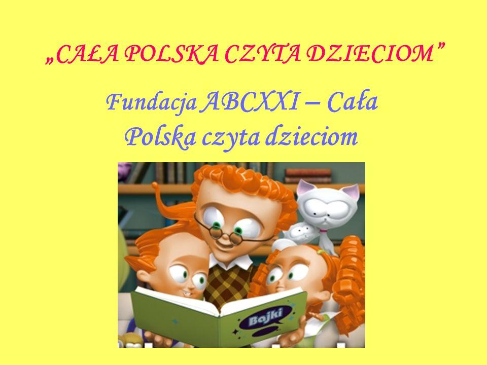 CAŁA POLSKA CZYTA DZIECIOM Fundacja ABCXXI – Cała Polska czyta dzieciom