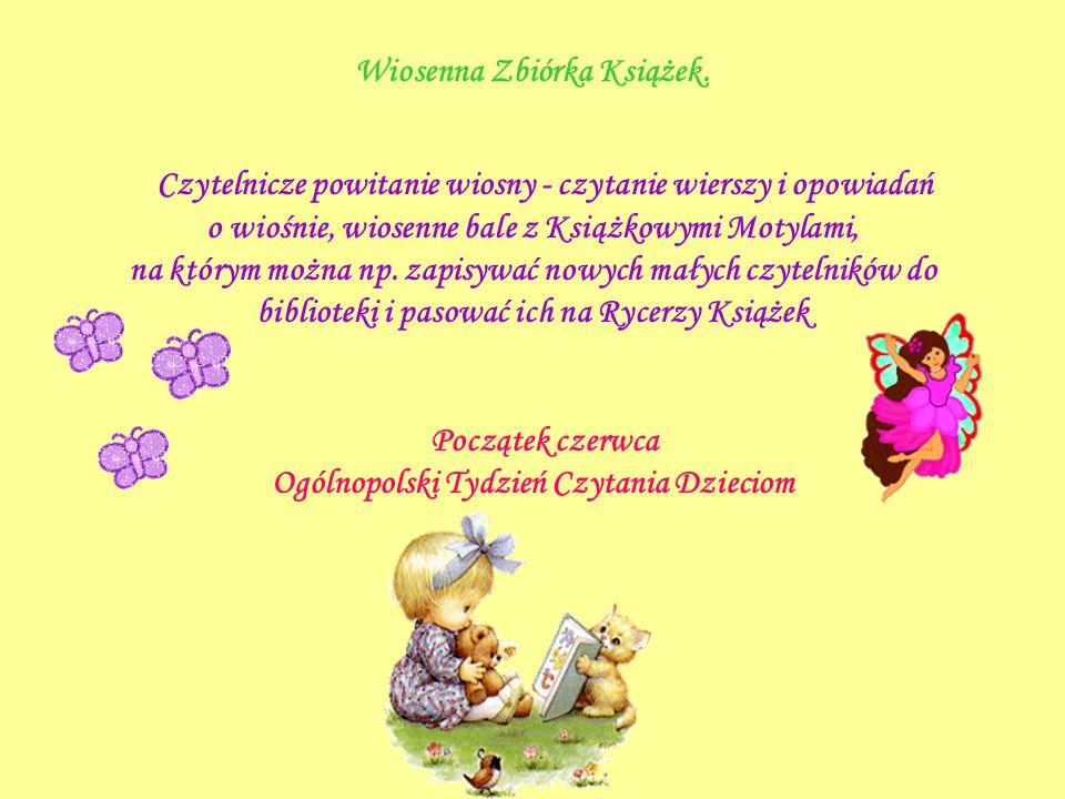 Wiosenna Zbiórka Książek. Czytelnicze powitanie wiosny - czytanie wierszy i opowiadań o wiośnie, wiosenne bale z Książkowymi Motylami, na którym można