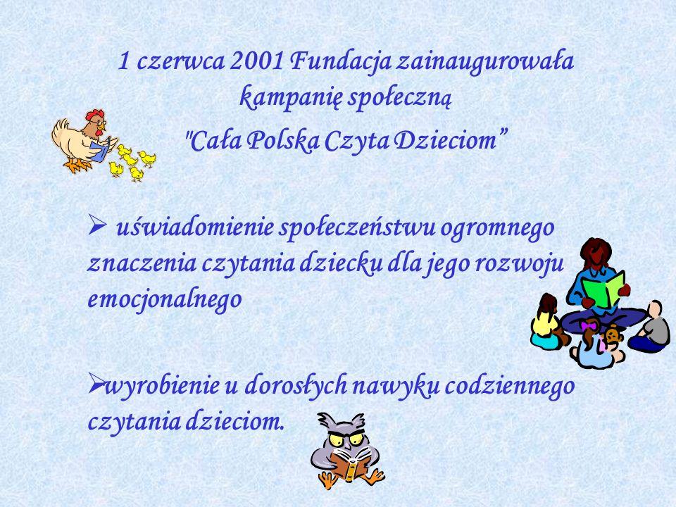 1 czerwca 2001 Fundacja zainaugurowała kampanię społeczn ą
