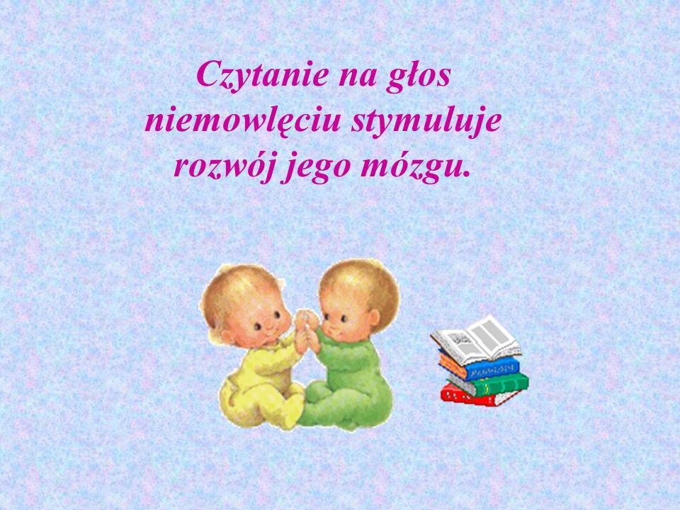 Czytanie na głos niemowlęciu stymuluje rozwój jego mózgu.