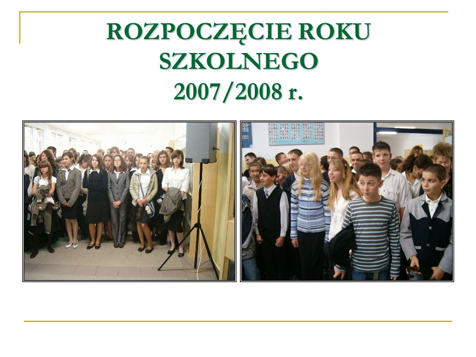 ROZPOCZĘCIE ROKU SZKOLNEGO 2007/2008 r.