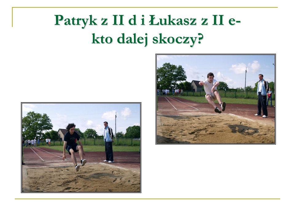 Patryk z II d i Łukasz z II e- kto dalej skoczy