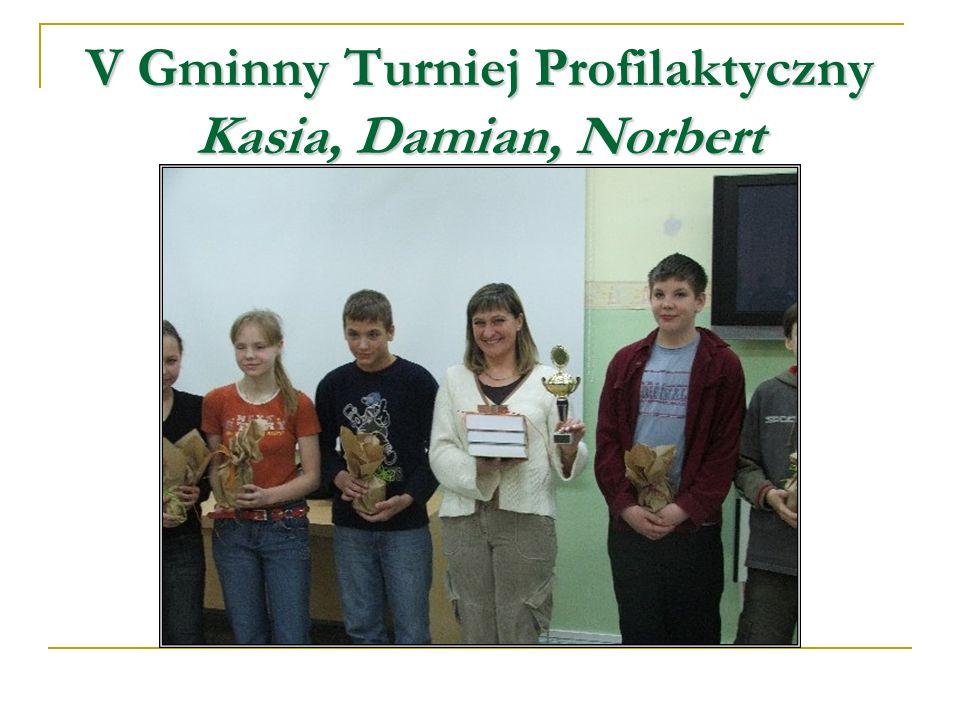 V Gminny Turniej Profilaktyczny Kasia, Damian, Norbert