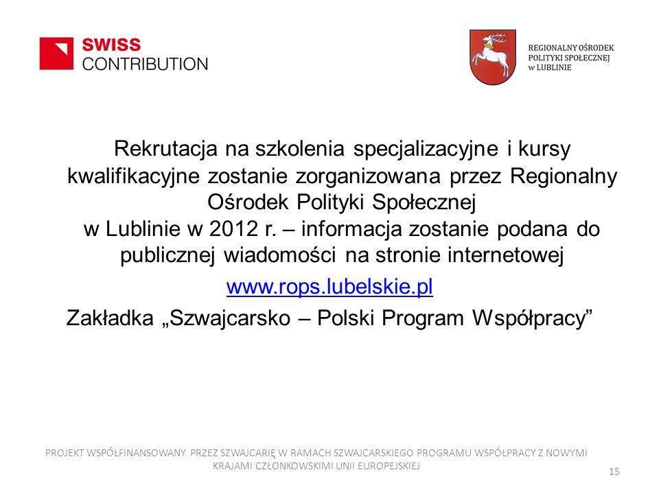 Rekrutacja na szkolenia specjalizacyjne i kursy kwalifikacyjne zostanie zorganizowana przez Regionalny Ośrodek Polityki Społecznej w Lublinie w 2012 r