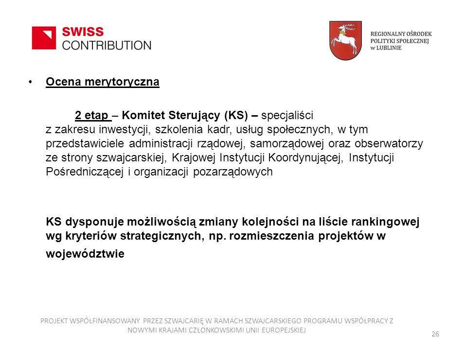 Ocena merytoryczna 2 etap – Komitet Sterujący (KS) – specjaliści z zakresu inwestycji, szkolenia kadr, usług społecznych, w tym przedstawiciele admini