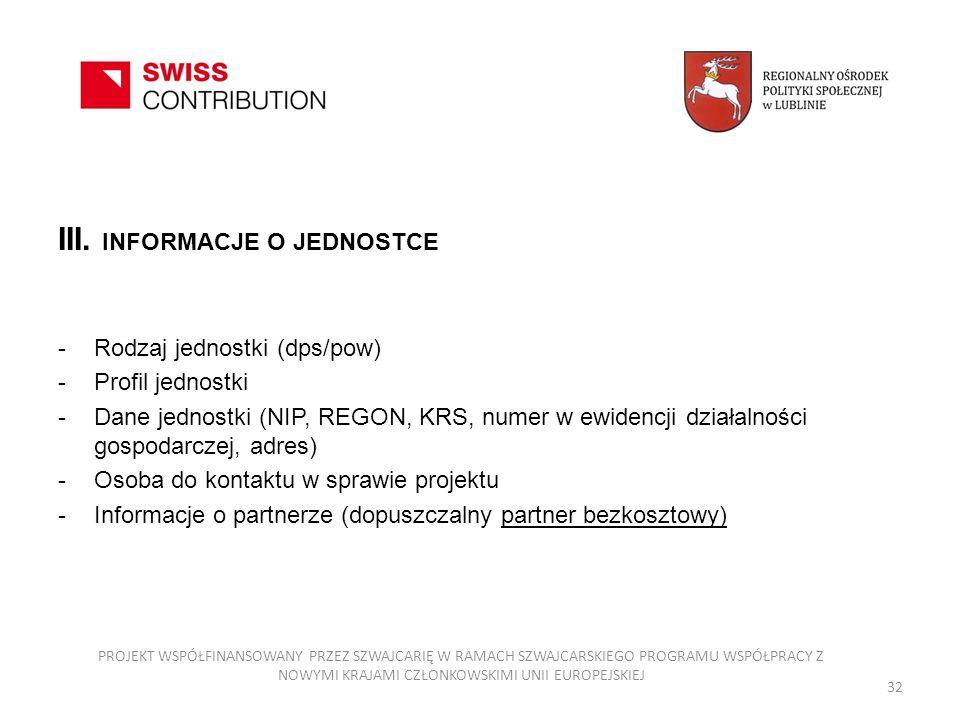 III. INFORMACJE O JEDNOSTCE -Rodzaj jednostki (dps/pow) -Profil jednostki -Dane jednostki (NIP, REGON, KRS, numer w ewidencji działalności gospodarcze