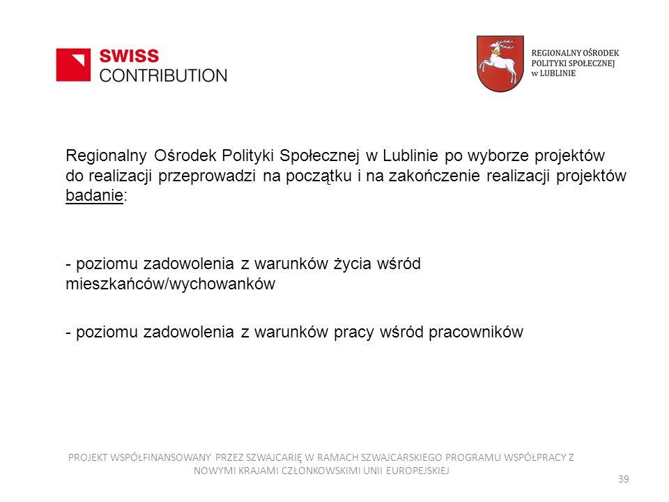 Regionalny Ośrodek Polityki Społecznej w Lublinie po wyborze projektów do realizacji przeprowadzi na początku i na zakończenie realizacji projektów ba