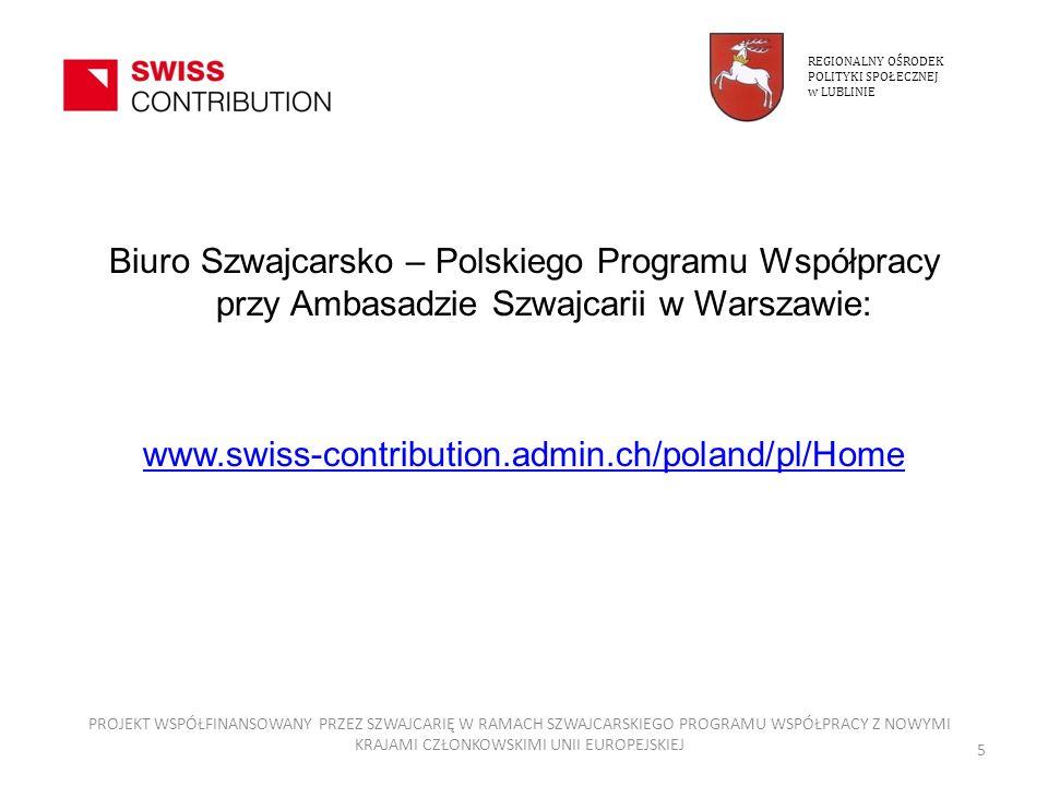 Biuro Szwajcarsko – Polskiego Programu Współpracy przy Ambasadzie Szwajcarii w Warszawie: www.swiss-contribution.admin.ch/poland/pl/Home REGIONALNY OŚ
