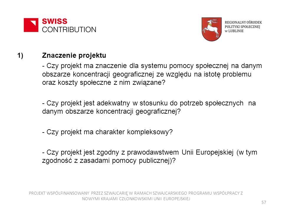 1)Znaczenie projektu - Czy projekt ma znaczenie dla systemu pomocy społecznej na danym obszarze koncentracji geograficznej ze względu na istotę proble